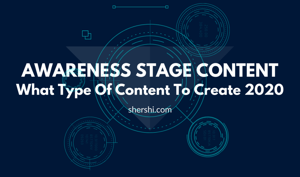 Awareness Stage Content: What Type of Content To Create 2020